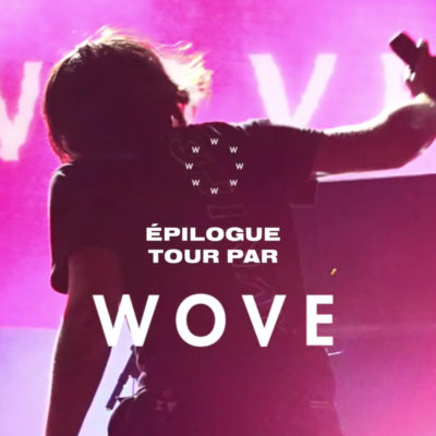 Epilogue Tour #1 - Wove Collective - Montendre
